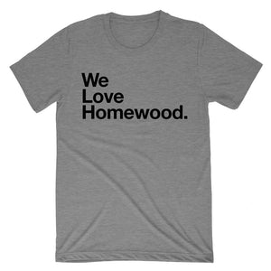 We Love Homewood Shirt
