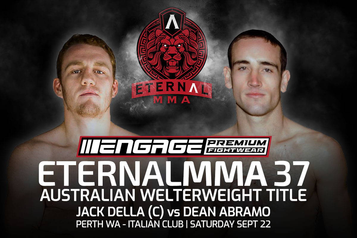 Eternal MMA 37 - Jack Della vs Dean Abramo - Perth