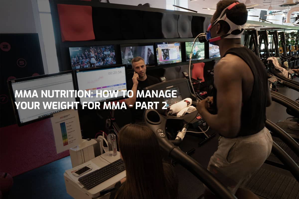 MMA Nutrition: How To Manage Your Weight For MMA - Part 2