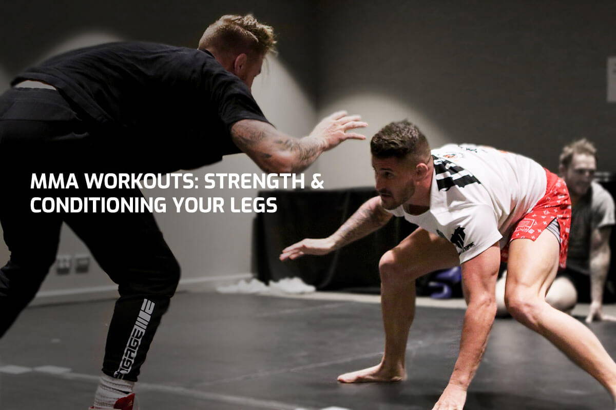 MMA Workouts - Strength and Conditioning Your Legs