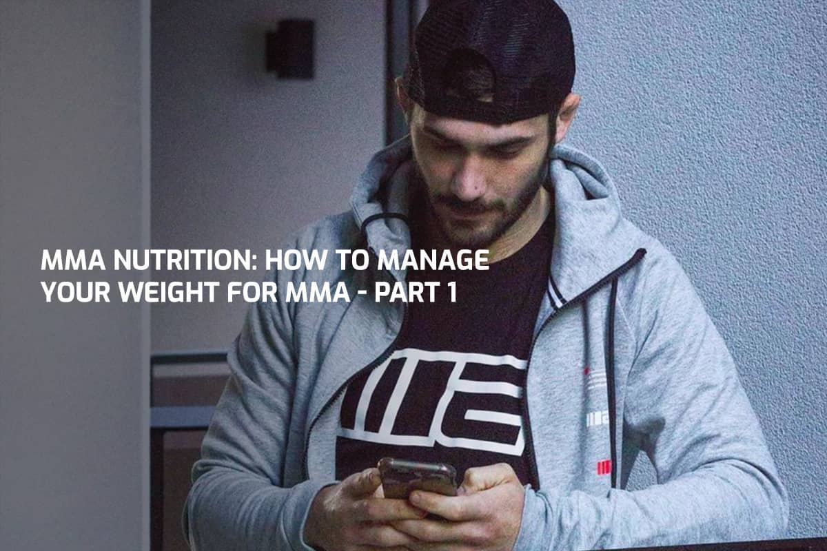 MMA Nutrition: How To Manage Your Weight For MMA - Part 1