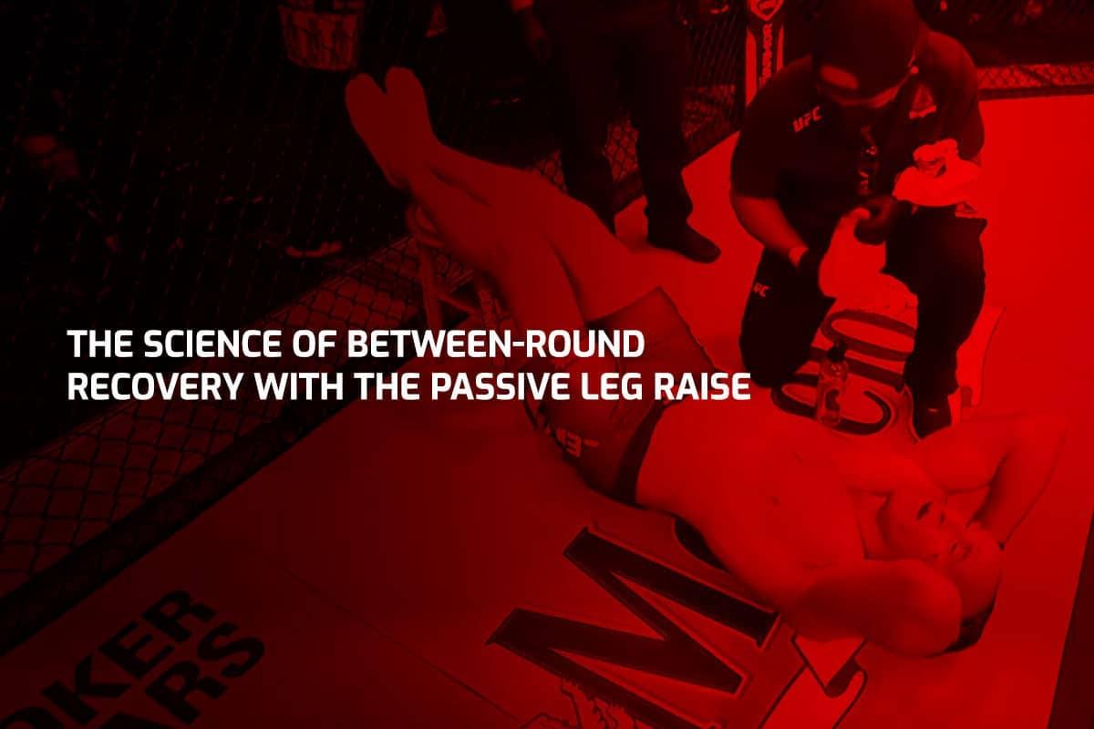 The Science of Between-Round Recovery With The Passive Leg Raise