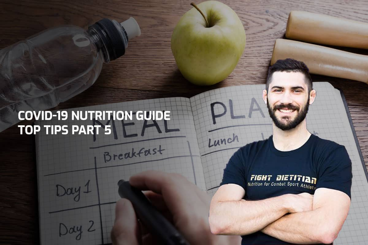 COVID-19 Nutrition Guide – Top Tips Part 5