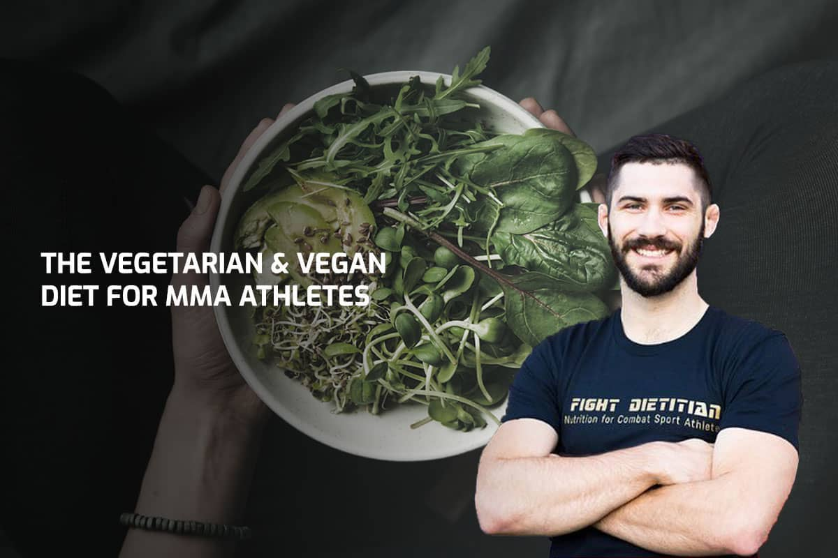 The Vegetarian & Vegan Diet for MMA Athletes