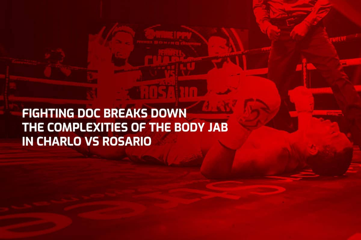 Fighting Doc Breaks Down The Complexities Of The Body Jab in Charlo vs Rosario