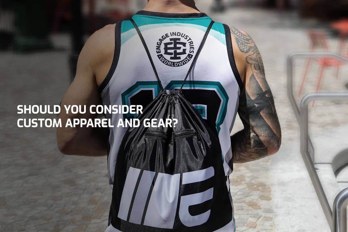 Should You Consider Custom Apparel and Gear?
