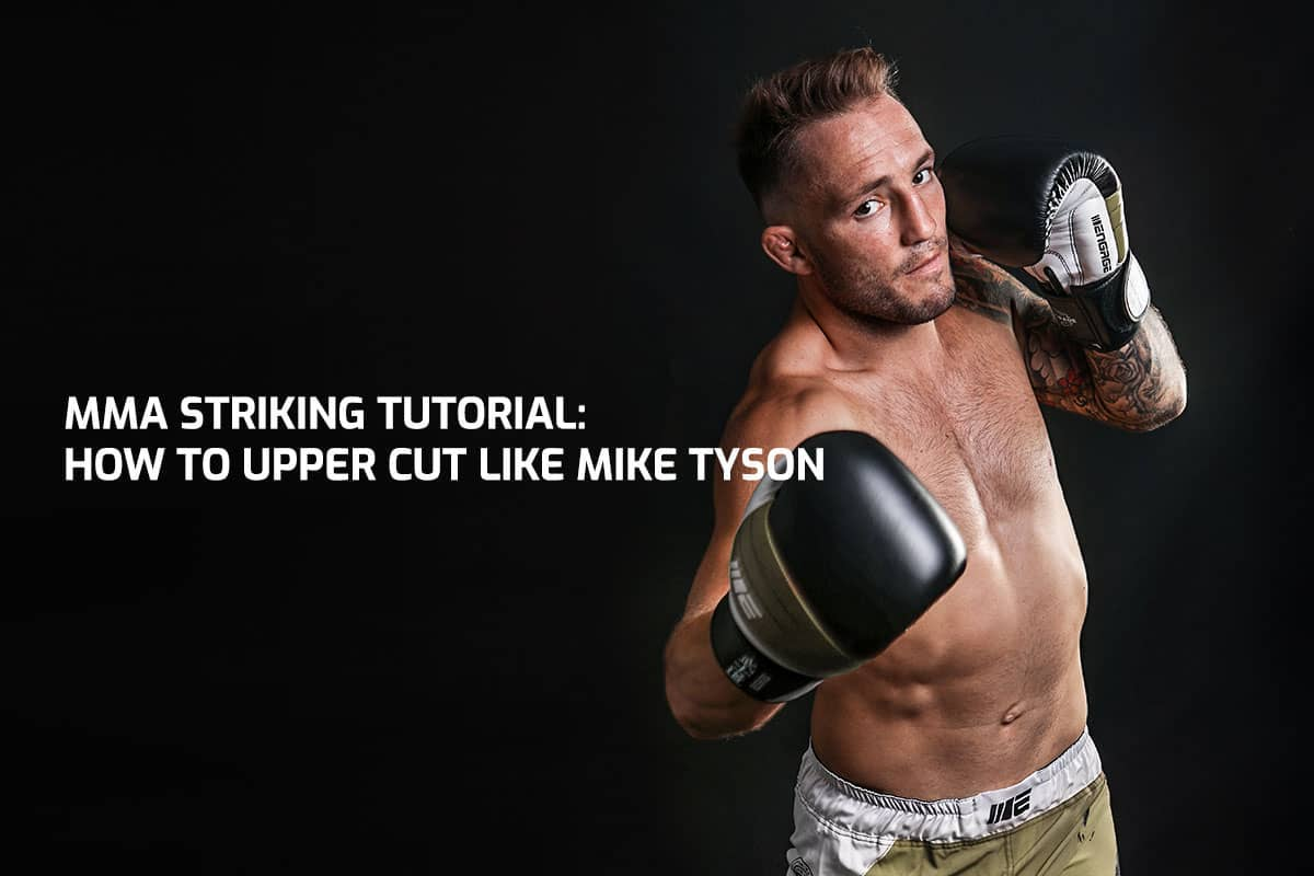MMA Striking Tutorial: How to Upper Cut like Mike Tyson