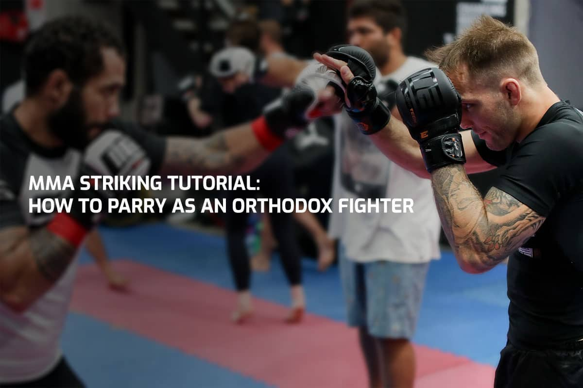 MMA Striking Tutorial: How to Parry as an Orthodox Fighter