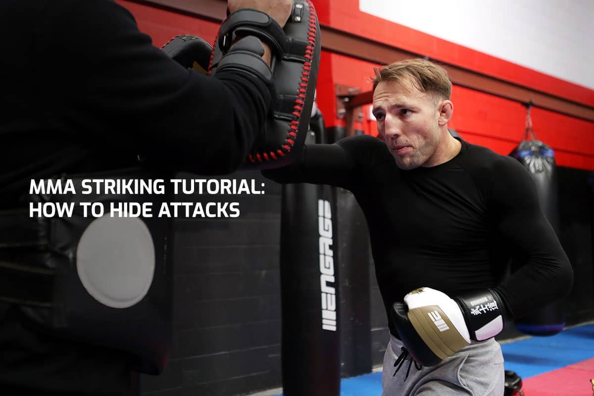 MMA Striking Tutorial: How to Hide Attacks