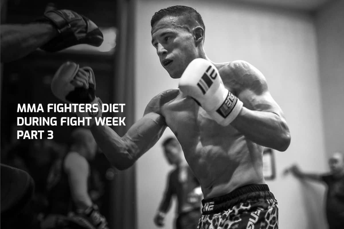 MMA Fighters Diet During Fight Week - Part 3