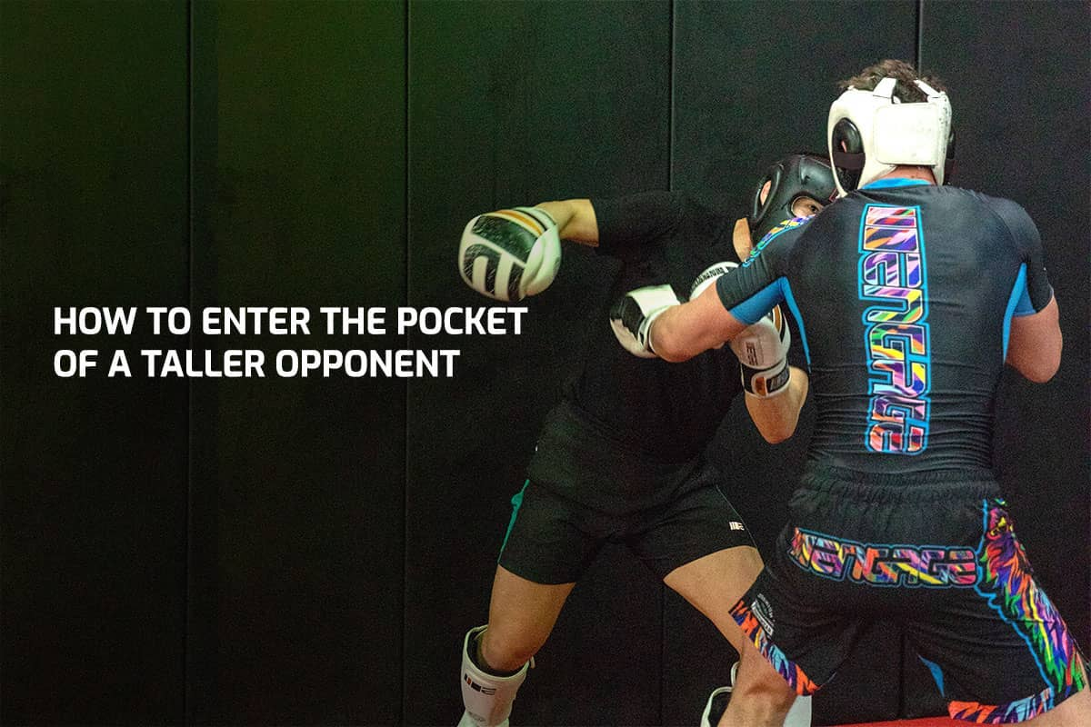 How To Enter The Pocket Of A Taller Opponent
