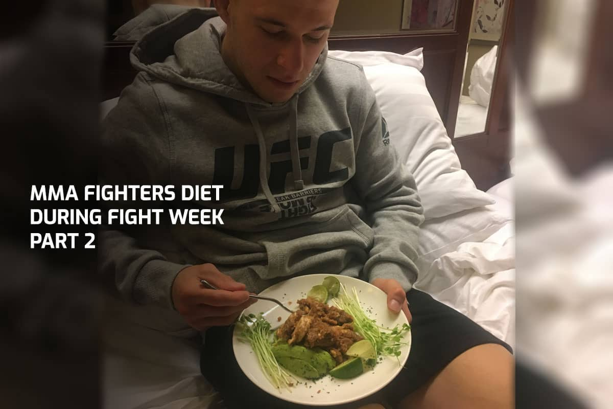 MMA Fighters Diet During Fight Week - Part 2
