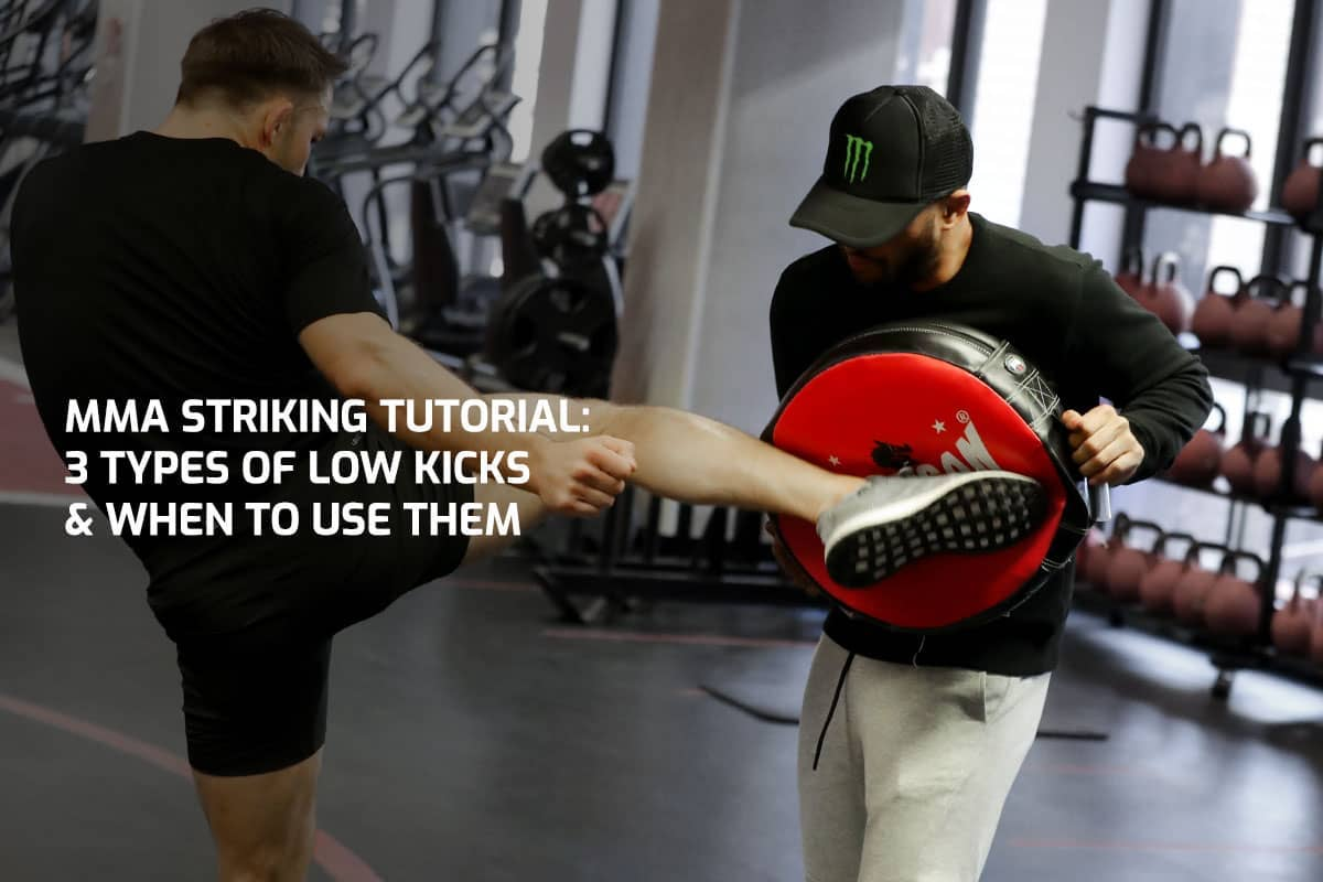 MMA Striking Tutorial: 3 Types of Low Kicks & When to Use Them