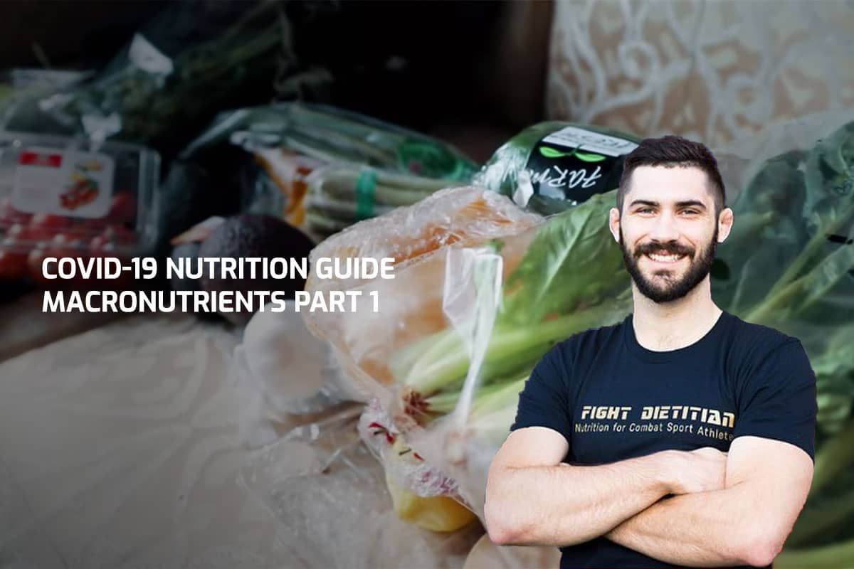 COVID-19 Nutrition Guide – Macronutrients Part 1