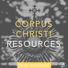 Catholic Corpus Christi Liturgical Song Resources