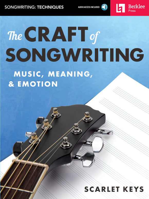 The Craft of Songwriting: Music, Meaning, and Emotion