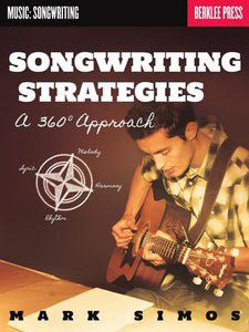 Songwriting Strategies: A 360 Degree Approach