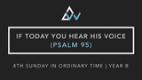 If Today You Hear His Voice (Psalm 95) [4th Sunday in Ordinary Time | Year B]