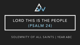 Lord This Is The People (Psalm 24) [Solemnity of All Saints | Year ABC]
