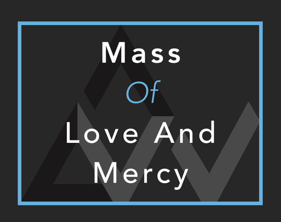 Mass of Love and Mercy