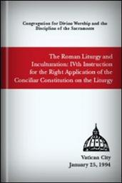 Varietates Legitimae: Inculturation and the Roman Liturgy
