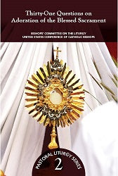 Thirty-One Questions on Adoration of the Blessed Sacrament