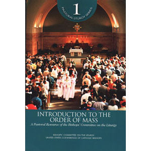 Introduction to the Order of Mass: A Pastoral Resource of the Bishop's Committee on the Liturgy