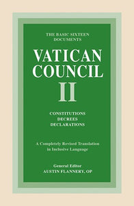 Vatican Council II: Constitutions, Decrees, Declarations