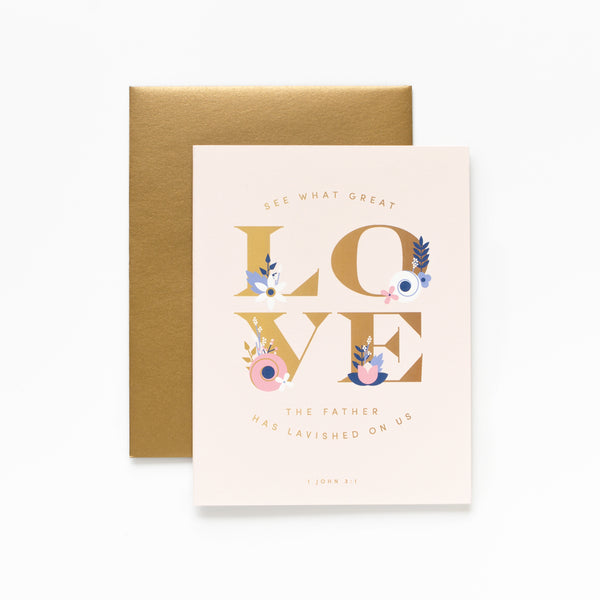 What Great Love, Floral Greeting Card