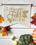 I love Fall Most of All Fall Banner