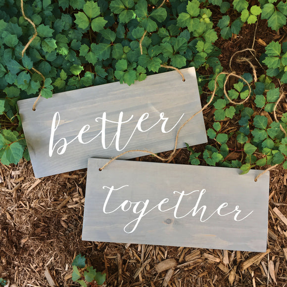 Better Together Grey Wash Chair Signs | Wood Chair Signs | Wood Wedding Sign | White on Grey