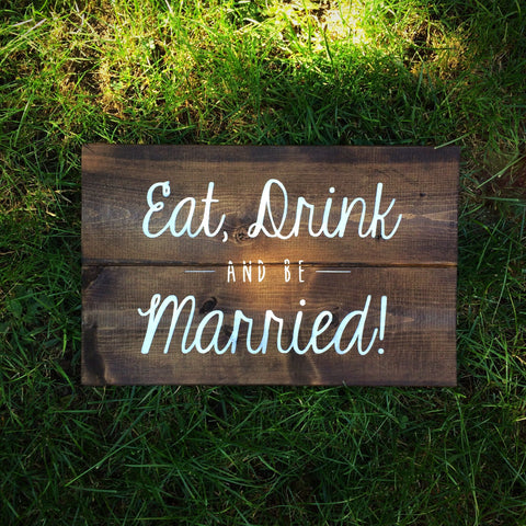 Eat, Drink And Be Married Wood Bar Sign | Wood Wedding Sign | White on Wood - Designed With Love