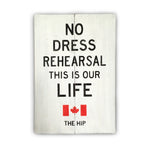 No Dress Rehearsal This Is Our Life | Tragically Hip Wood Sign | Sign | The Hip - Designed With Love