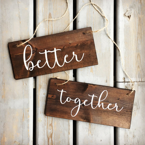 Better Together Chair Signs | Wood Chair Signs | Wood Wedding Sign | White on Wood | Calligraphy