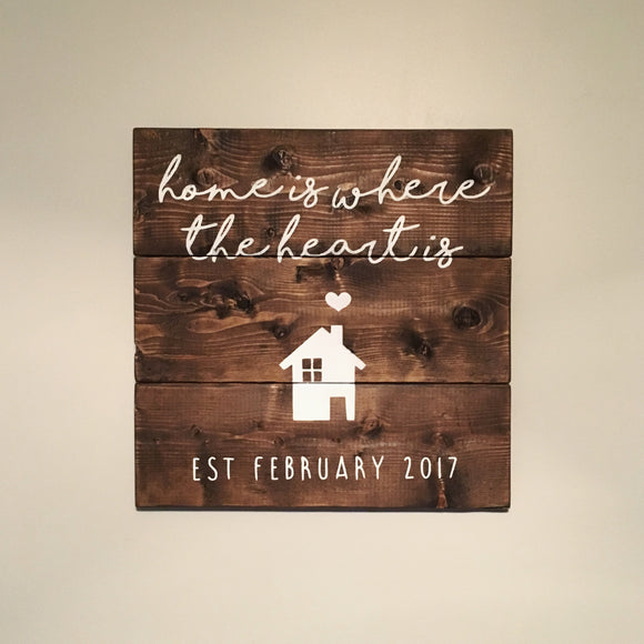 Home Is Where The Heart Is Wood Sign | Established Home Sign | First House Sign