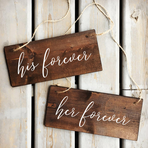 His Forever, Her Forever | Wood Chair Signs | Wood Wedding Sign | White on Wood | Calligraphy - Designed With Love