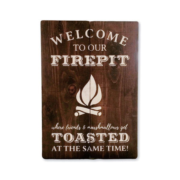 Welcome to Our Firepit Wood Sign | Exterior Wood Sign | Firepit | Get Toasted - Designed With Love