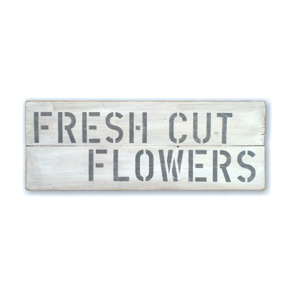 Fresh Cut Flowers Vintage Distressed Wood Sign