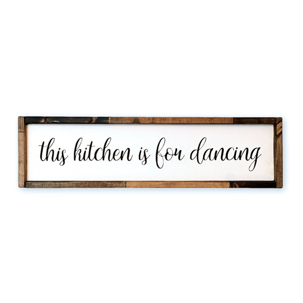This Kitchen Is For Dancing Framed Wood Sign | Kitchen Sign - Designed With Love