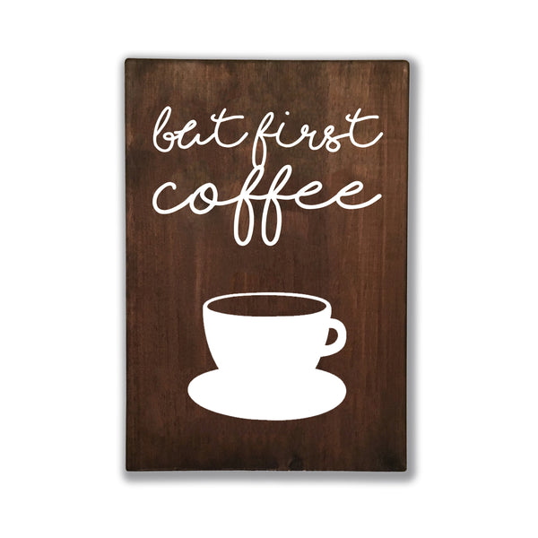 But First Coffee Handwriting Wood Sign | Home Sign | Coffee - Designed With Love