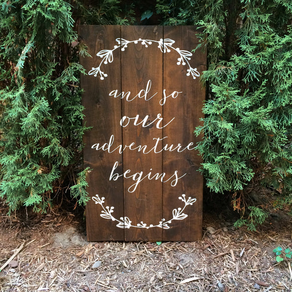 AND SO OUR ADVENTURE BEGINS WOOD SIGN