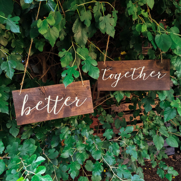 Better Together Chair Signs | Wood Chair Signs | Wood Wedding Sign | White on Wood | Calligraphy - Designed With Love