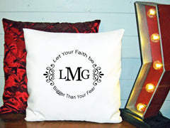 Personalized Custom Cushion Cover Throw Pillow Let Faith Be Bigger Than Your Fear Monogram Initials Religious Gift