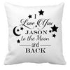 Image of Personalized Custom Cushion Cover Throw Pillow I Love You To The Moon & Back Any Name Cute Gift Idea