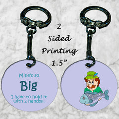 Personalized Key Chain Mine's so Big I Have To Hold It With Two Hands Fisherman's Gift Idea