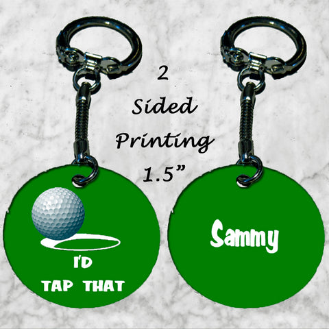 Personalized Key Chain I'ld Tap That Golf Ball Golfer's Gift