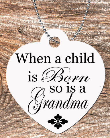 Personalized Heart Pendant Necklace Free Ball Chain When A Child Is Born So Is A Grandma