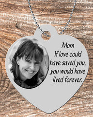 Personalized Heart Pendant Necklace Free Ball Chain Loss Death Memorial Dad Mom If Love Could Have Saved You