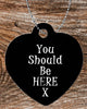 Image of Personalized Heart Pendant Necklace Free Ball Chain You Should Be Here