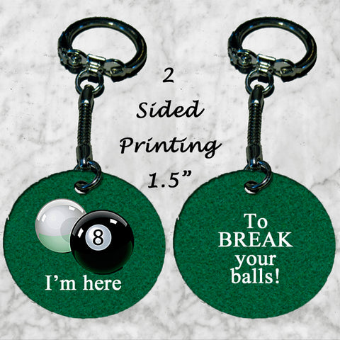 Personalized Key Chain Ring I'm Here to Break Your Balls Pool Player Snooker